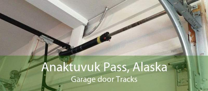 Anaktuvuk Pass, Alaska Garage door Tracks