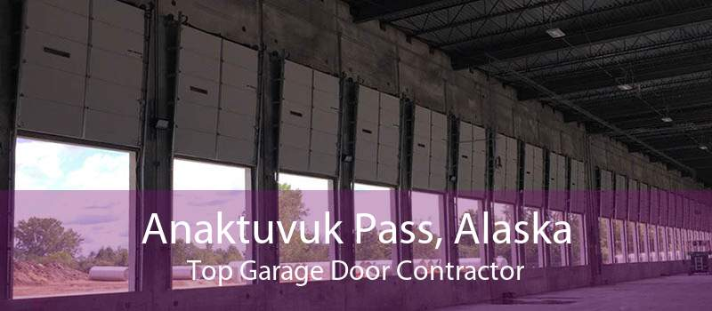 Anaktuvuk Pass, Alaska Top Garage Door Contractor