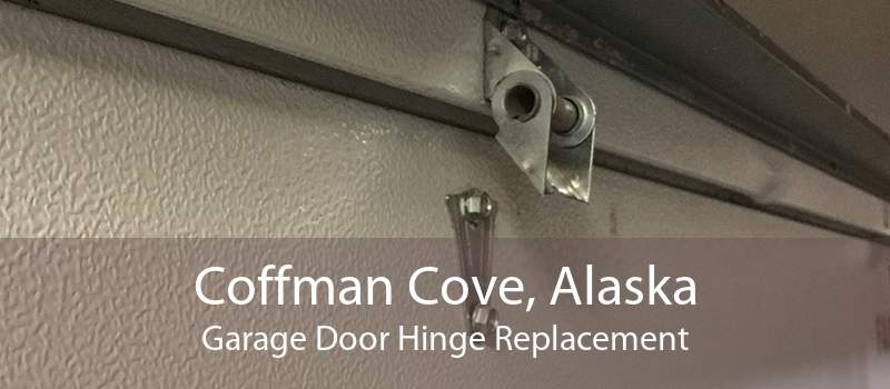 Coffman Cove, Alaska Garage Door Hinge Replacement
