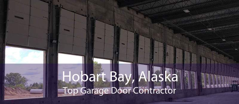 Hobart Bay, Alaska Top Garage Door Contractor