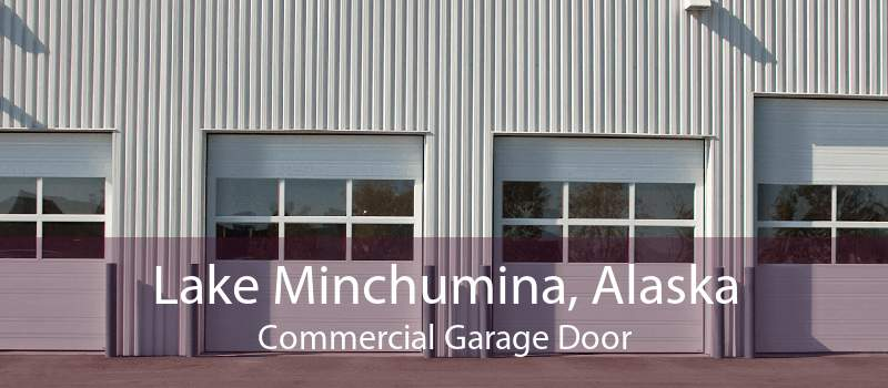 Lake Minchumina, Alaska Commercial Garage Door