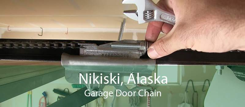 Nikiski, Alaska Garage Door Chain