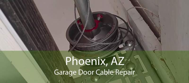 Phoenix, AZ Garage Door Cable Repair