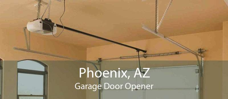 Phoenix, AZ Garage Door Opener