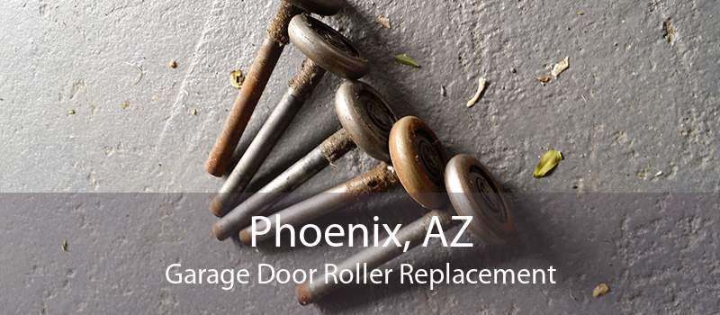 Phoenix, AZ Garage Door Roller Replacement